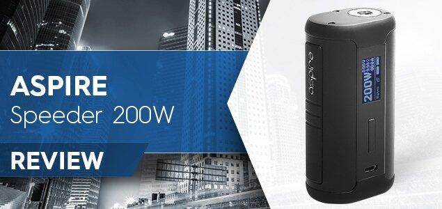 Aspire Speeder 200W Box Mod Review
