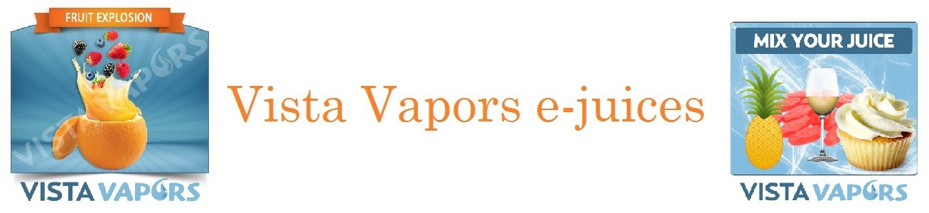 Vista Vapors E-Liquid Review – the E-Juice Leader