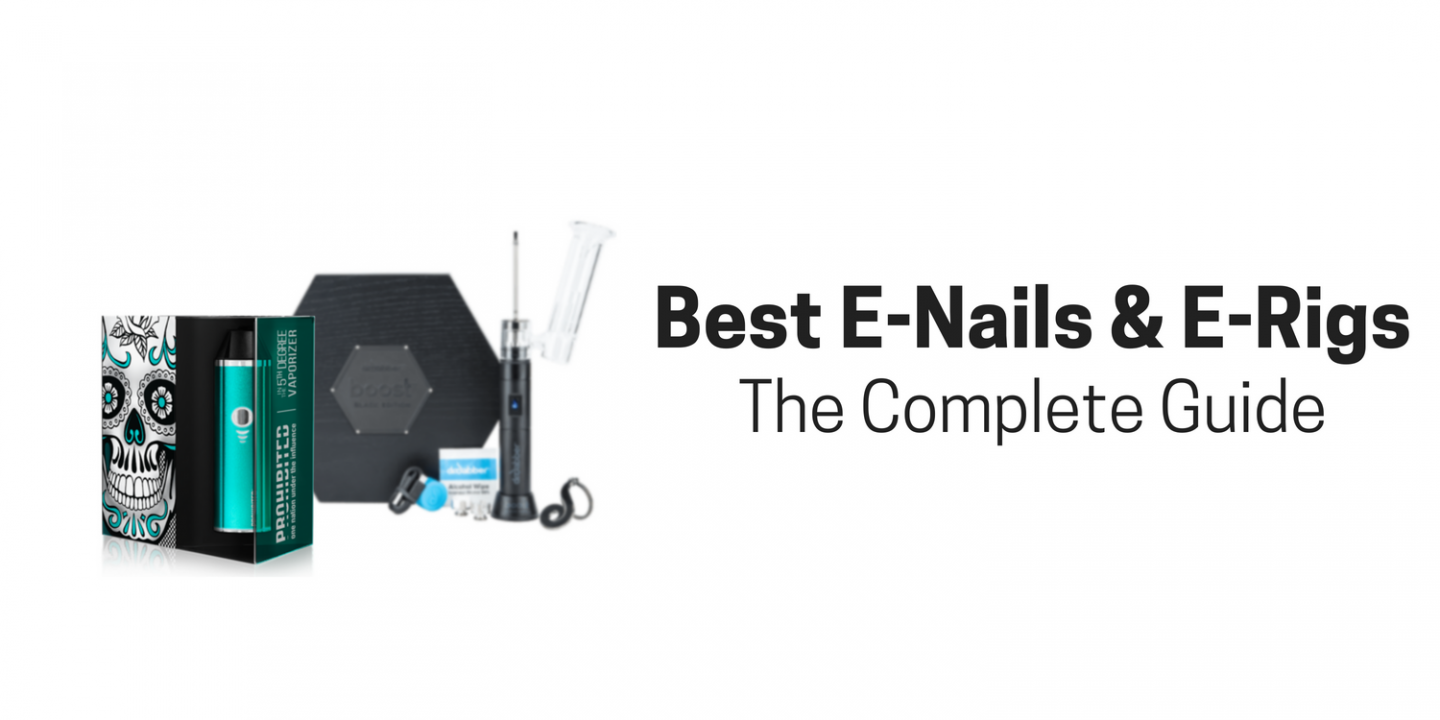 Best E-Nails & E-Rigs: Buying Guide and Reviews