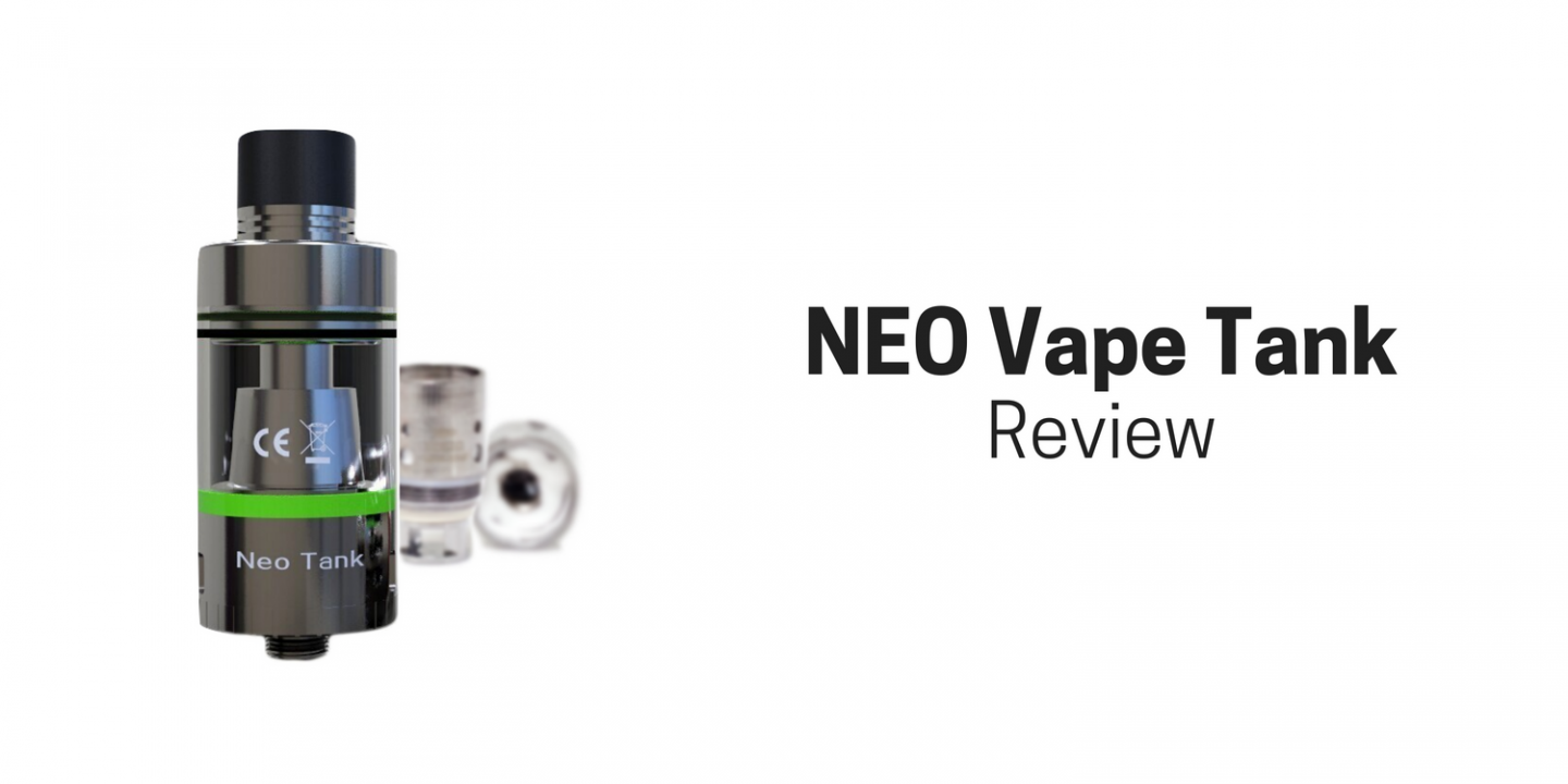 NEO Vape Tank Review – A Durable and Powerful Sub Ohm Vape Tank