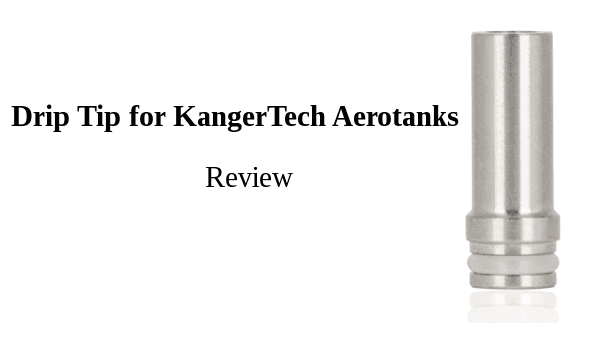 Drip Tip for KangerTech Aerotanks