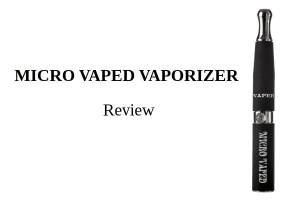 Micro Vaped Vaporizer Review