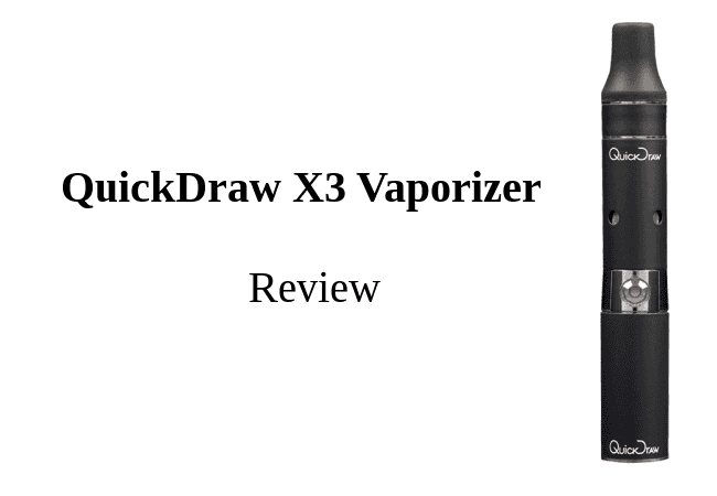 QuickDraw X3 Vaporizer Review