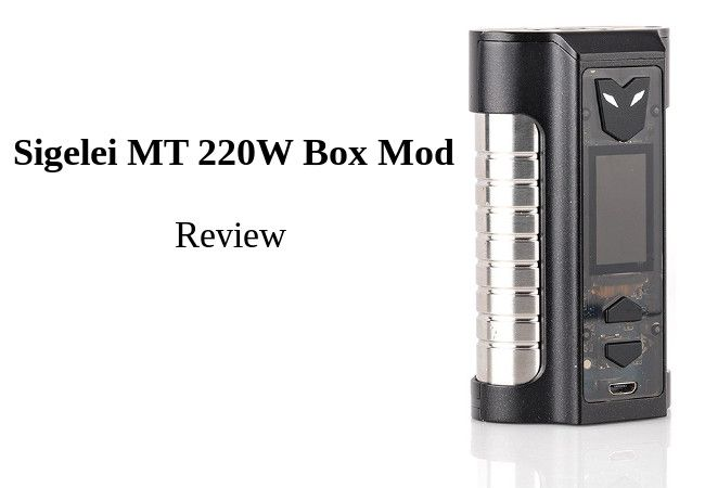 Sigelei MT 220W Box Mod Review