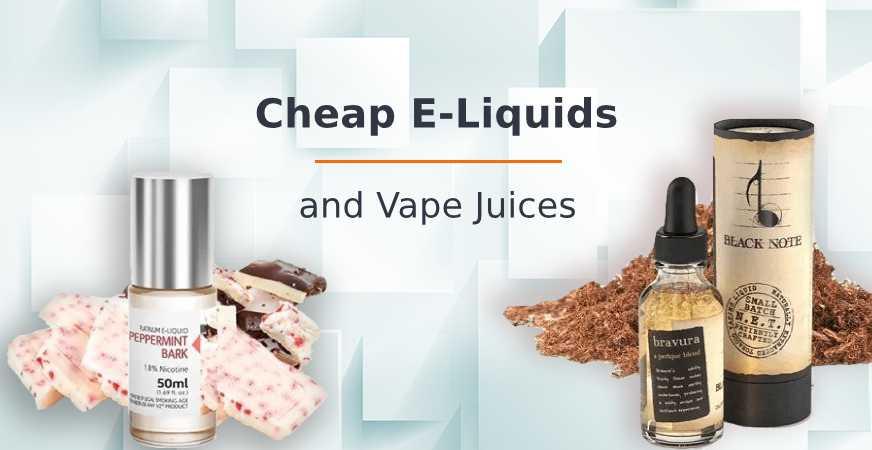 Cheap Vape Juices and E-Liquids
