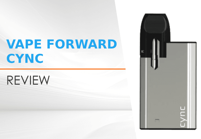 Vape Foward Cync vaporizer review
