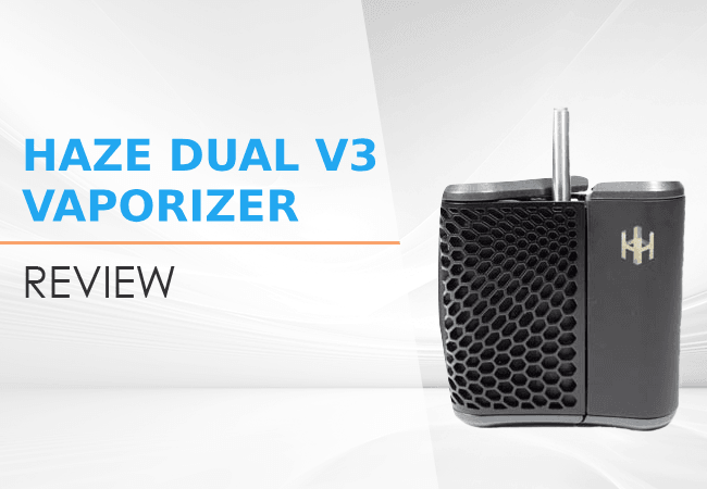 Haze Dual V3 Vaporizer Review
