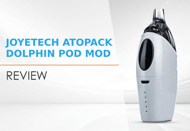 Joyetech Atopack Dolphin Pod Mod Review