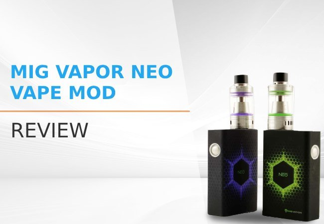 Mig Vapor Neo Vape Mod Review – A Godsend for Vapers New to Sub-Ohming