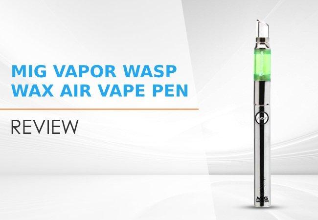 Mig Vapor WASP Wax Air Vape Pen Review image