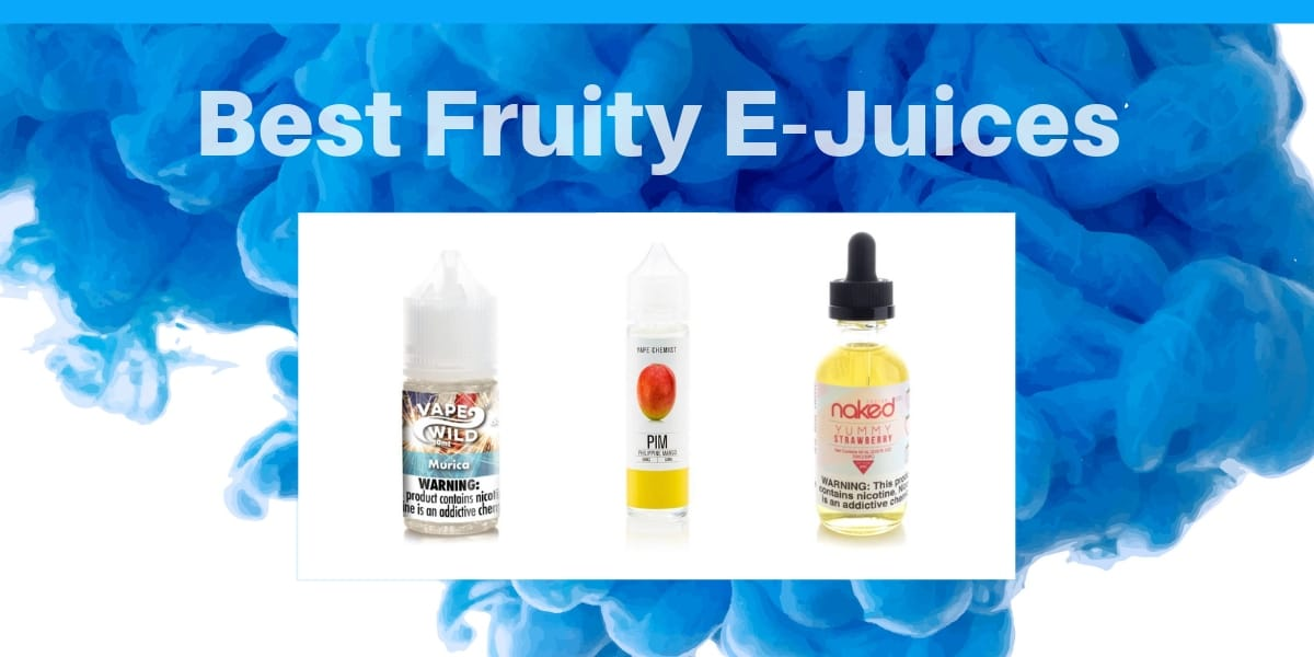 Best Fruity E-Juices