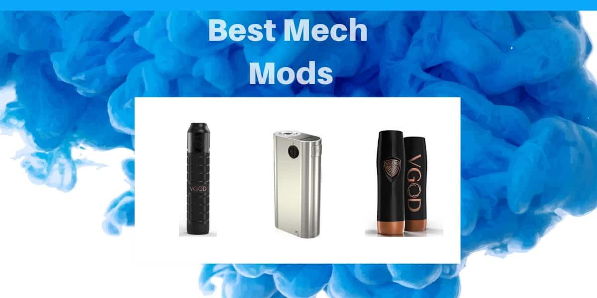18eedd288a7d Best Mech Mods in 2019 The Best Choices of Versatile Mech Mods