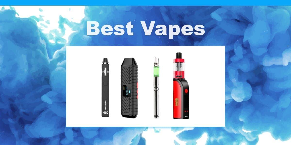 Best Vapes of 2019: Top-Rated Vapes and Mods for Every Budget!