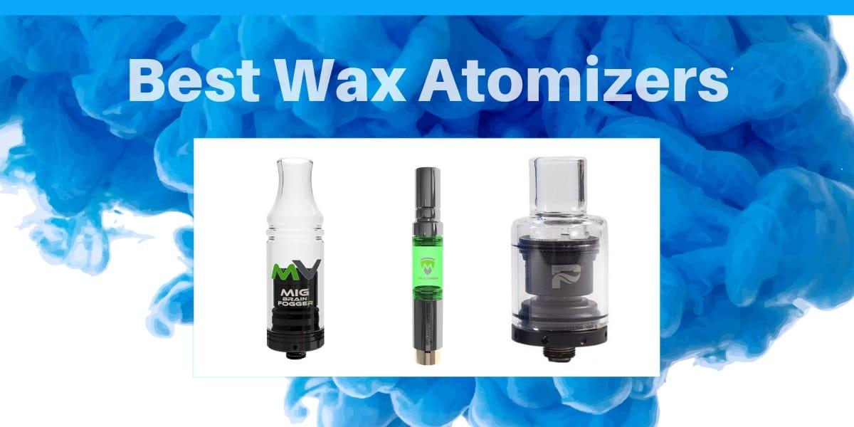 best wax atomizers