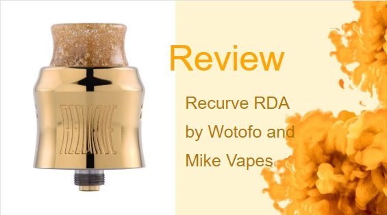 Comprehensive Review of the Recurve RDA by Wotofo and Mike Vapes