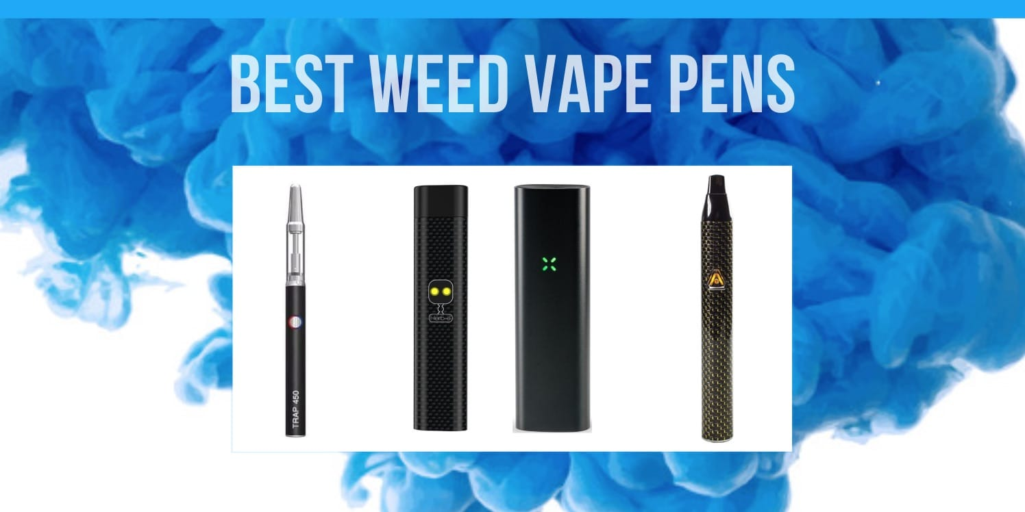 The Best Weed Vape Pens of 2019 : 7 Pens Better Than The Rest