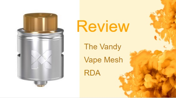 The Vandy Vape Mesh RDA Review: Three Possible Builds to Make