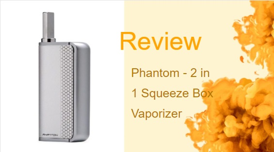 Phantom Vaporizer — Versatile and Consistent 2 in 1