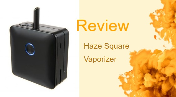 Haze Square Vaporizer Review: A Multi-Use Vaporizer in a Compact Device