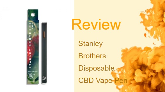 Stanley Brothers Disposable CBD Vape Pen Review – A Convenient and Delicious CBD Vape