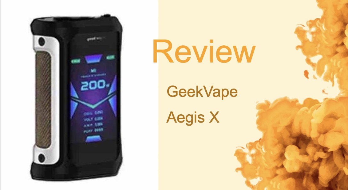 The GeekVape Aegis X: The Ultimate Box Mod