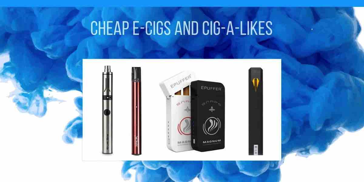 Cheap E-cigs and Cig-a-Likes