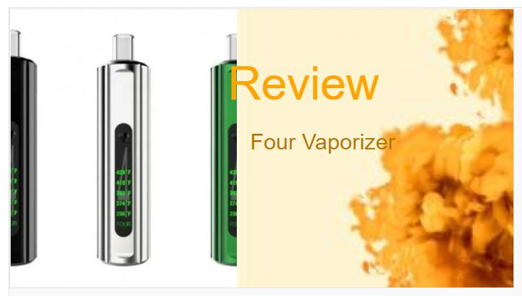 The Four Vaporizer Review: Give Me a High-Four