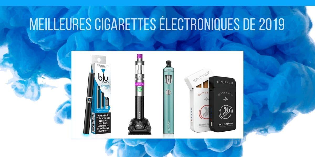 Meilleures Cigarettes Électroniques de 2019