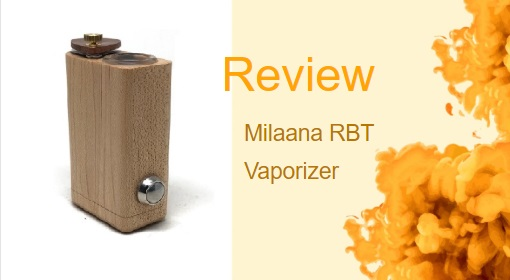 The Milaana Vaporizer: Does This Vape Deliver?