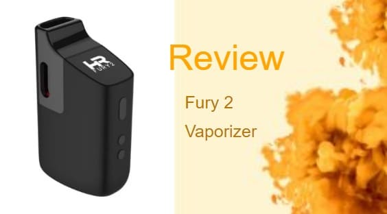 Fury 2 Vaporizer: The Top Guide on this Dry Herb Vape