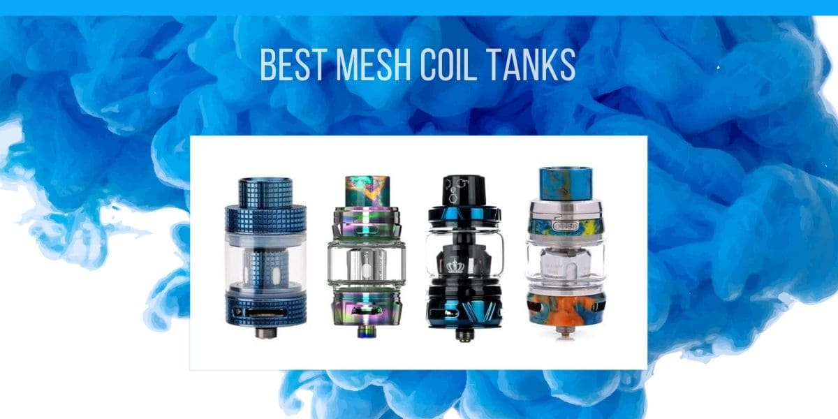 The Mesh Coil Tank: What to Look For?