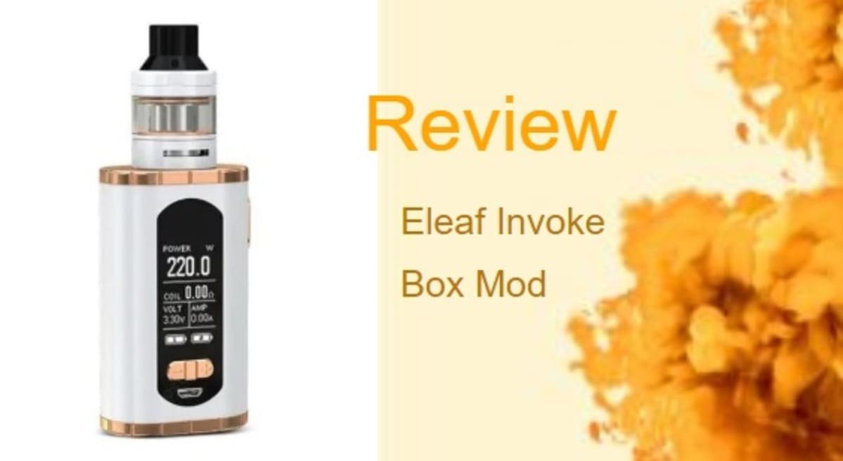 Eleaf Invoke Review: Combination of Power and Portability