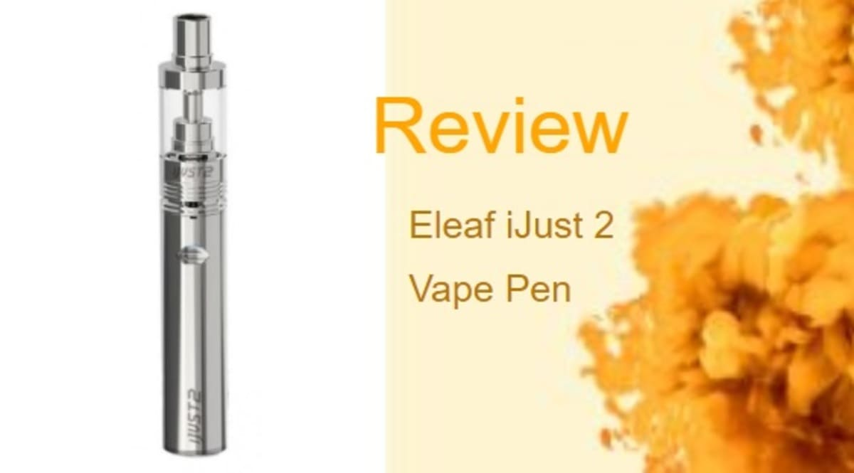 Eleaf iJust 2 Review: A Compact, Powerful and Affordable Vape Kit