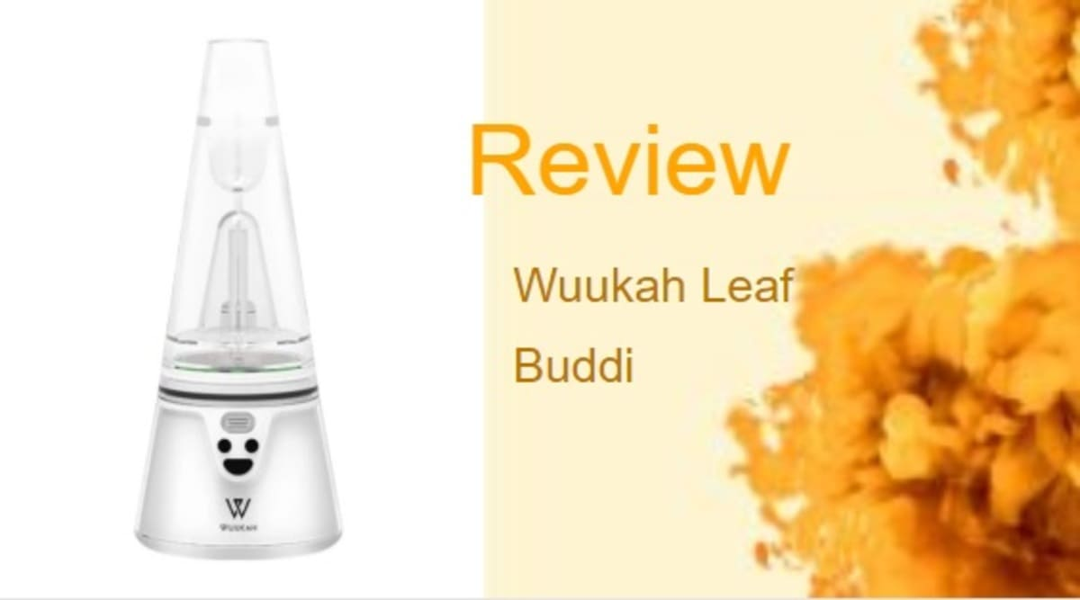 Wuukah Leaf Buddi Review: A Portable, Lightweight Rig for E-Juices and Wax