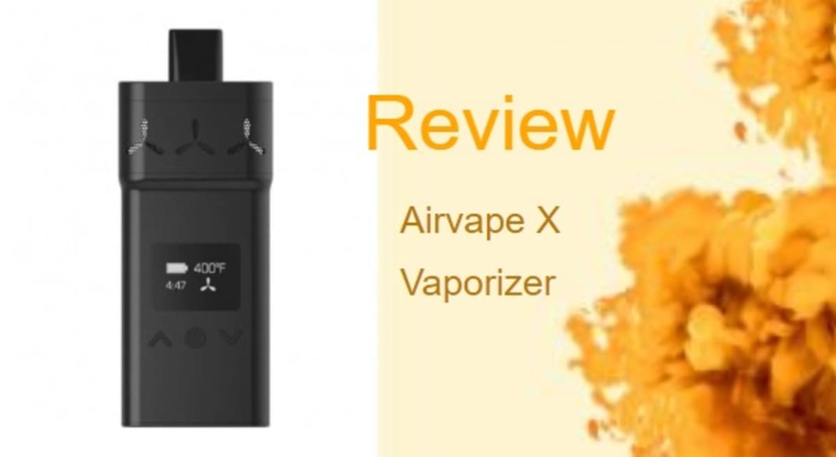 Airvape X Review: A Redesigned Vape for Herbs and Concentrates