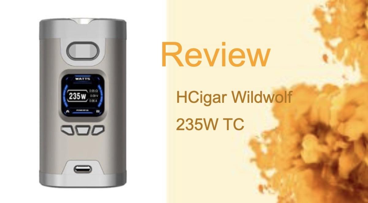 HCigar Wildwolf 235 Review: Get a Grip on this Mod