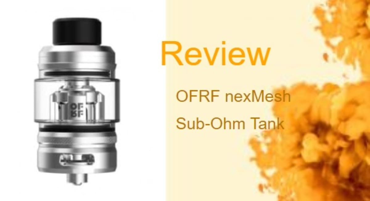 OFRF nexMesh Review — High-Performance Sub-Ohm Tank With Innovative Coil Design