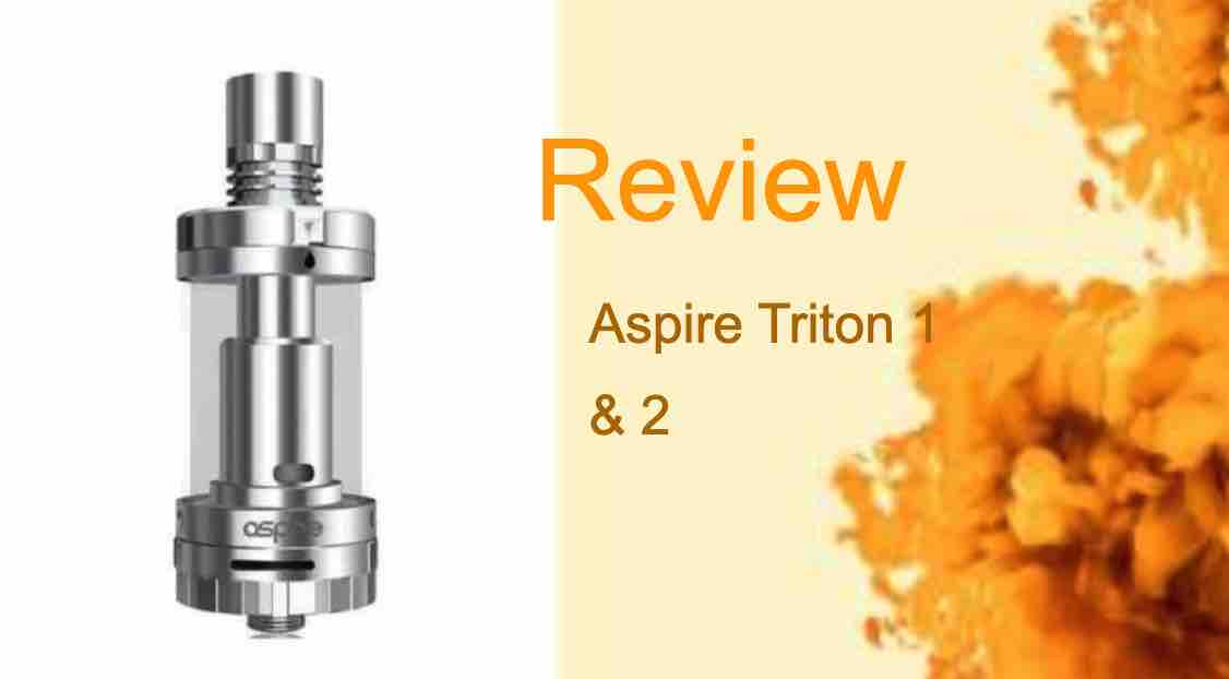 Aspire Triton 1 & 2: Mind-Blowing Flavor and Clouds