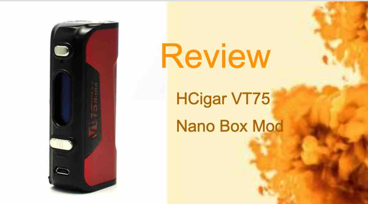 HCigar VT75 Nano Review: A Little DNA75 That Has Everything