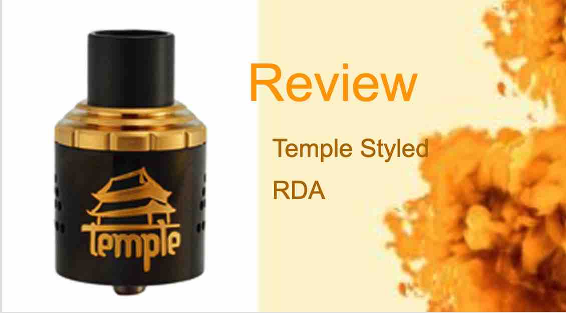 The Temple RDA 30mm: Blow Big Clouds for an Ultra Low Price