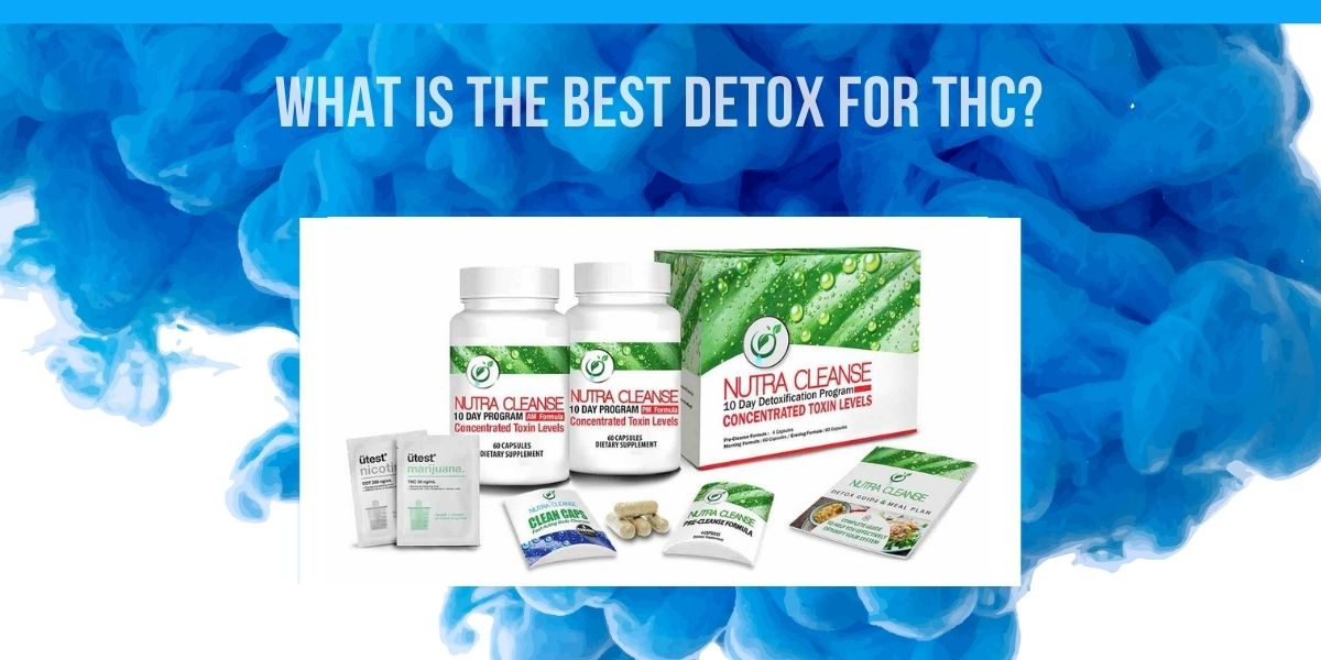 What Is the Best Detox for THC? A Full Review